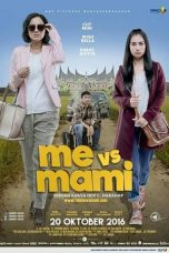 Nonton Film Me vs Mami (2016) Terbaru