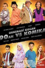 Nonton Film Generasi Kocak 90-an vs Komika (2017) Terbaru