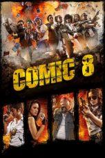 Nonton Film Comic 8 (2014) Terbaru