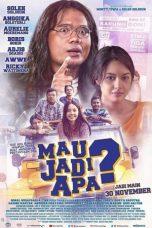 Nonton Film Mau Jadi Apa? (2017) Terbaru