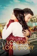 Nonton Film London Love Story (2016) Terbaru