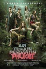 Nonton Film Air Terjun Pengantin Phuket (2013) Terbaru