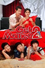 Nonton Film Get Married 2 (2009) Terbaru