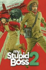 Nonton Film My Stupid Boss 2 (2019) Terbaru