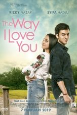 Nonton Film The Way I Love You (2019) Terbaru
