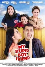 Nonton Film My Stupid Boyfriend (2017) Terbaru