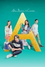 Nonton Film A: Aku, Benci & Cinta (2017) Terbaru