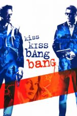Nonton Film Kiss Kiss Bang Bang (2005) Terbaru