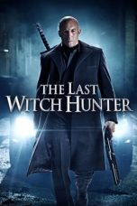 Nonton Film The Last Witch Hunter (2015) Terbaru