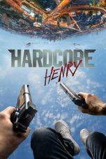 Nonton Film Hardcore Henry (2015) Terbaru