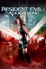Nonton Film Resident Evil: Apocalypse (2004) Terbaru