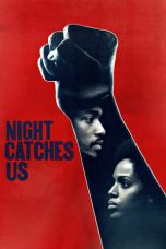 Nonton Film Night Catches Us (2010) Terbaru