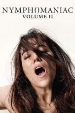 Nonton Film Nymphomaniac: Vol. II (2013) Terbaru