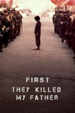 Nonton Film First They Killed My Father (2017) Terbaru