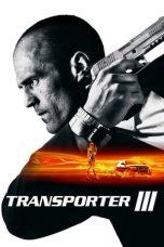 Nonton Film Transporter 3 (2008) Terbaru
