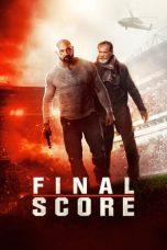 Nonton Film Final Score (2018) Terbaru