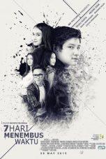 Nonton Film 7 Hari Menembus Waktu (2015) Terbaru