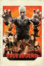 Nonton Film True Legend (2010) Terbaru