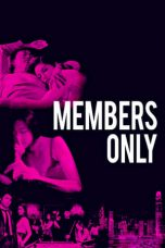 Nonton Film Members Only (2017) Terbaru