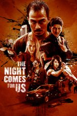 Nonton Film The Night Comes for Us (2018) Terbaru