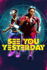 Nonton Film See You Yesterday (2019) Terbaru