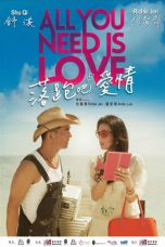 Nonton Film All You Need is Love (2015) Terbaru