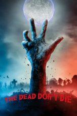 Nonton Film The Dead Don't Die (2019) Terbaru