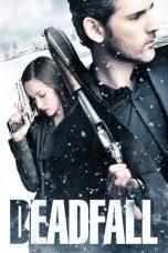 Nonton Film Deadfall (2012) Terbaru