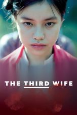 Nonton Film The Third Wife (2019) Terbaru