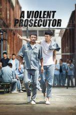 Nonton Film A Violent Prosecutor (2016) Terbaru