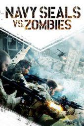 Nonton Film Navy Seals vs. Zombies (2015) Terbaru