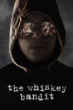 Nonton Film The Whiskey Bandit (2017) Terbaru