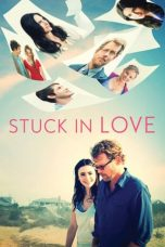 Nonton Film Stuck in Love (2012) Terbaru