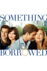 Nonton Film Something Borrowed (2011) Terbaru