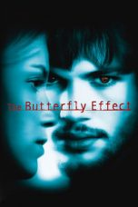 Nonton Film The Butterfly Effect (2004) Terbaru