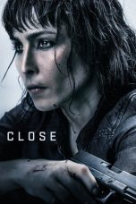 Nonton Film Close (2019) Terbaru