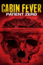 Nonton Film Cabin Fever: Patient Zero (2014) Terbaru