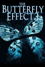 Nonton Film The Butterfly Effect 3: Revelations (2009) Terbaru