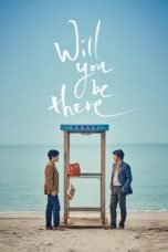 Nonton Film Will You Be There (2016) Terbaru