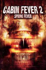 Nonton Film Cabin Fever 2: Spring Fever (2009) Terbaru