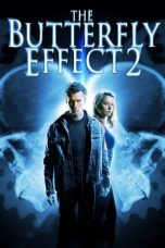 Nonton Film The Butterfly Effect 2 (2006) Terbaru