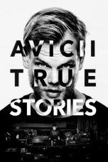 Nonton Film Avicii: True Stories (2017) Terbaru