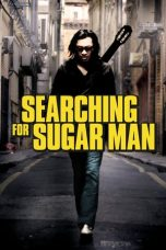 Nonton Film Searching for Sugar Man (2012) Terbaru