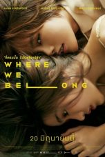 Nonton Film Where We Belong (2019) Terbaru