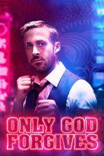 Nonton Film Only God Forgives (2013) Terbaru