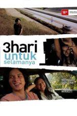 Nonton Film 3 Hari Untuk Selamanya (2007) Terbaru