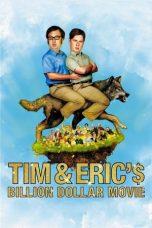 Nonton Film Tim and Eric's Billion Dollar Movie (2012) Terbaru