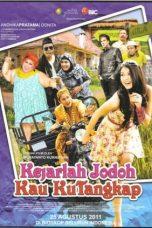 Nonton Film Kejarlah Jodoh Kau Kutangkap (2011) Terbaru