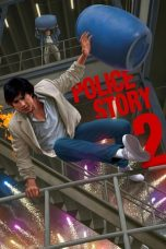 Nonton Film Police Story 2 (1988) Terbaru