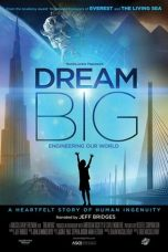 Nonton Film Dream Big: Engineering Our World (2017) Terbaru